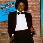 Michael Jackson – Don't Stop 'Til You Get Enough