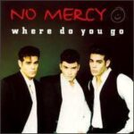 No Mercy – Where Do You Go