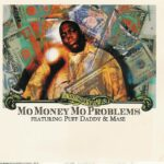 Notorious B.I.G. (ft. Puff Daddy, Mase, Kelly Price) – Mo Money Mo Problems