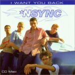 *NSYNC – I Want You Back