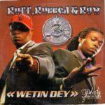 Ruff, Rugged & Raw – Wetin Dey