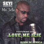 Seyi Sodimu – Love Me Jeje