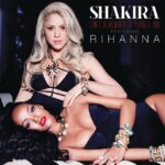 Shakira – Can't Remember to Forget You (ft. Rihanna)