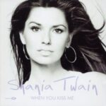 Shania Twain – When You Kiss Me
