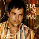 Steve Holy – Brand New Girlfriend