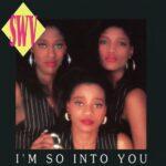 SWV – I'm So Into You