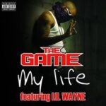 The Game (ft. Lil Wayne) – My Life