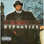 The Notorious B.I.G. – Hypnotize