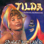 Tilda & the Rocafill Jazz International – Sweet Mother