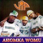 V.I.P – Ahomka Womu