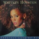 Whitney Houston – Greatest Love of All