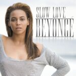 Beyoncé – Slow Love