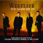 Westlife – You Raise Me Up