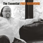 Fred Hammond – Jesus Be A Fence Around Me