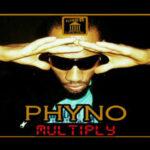 Phyno – Multiply (ft. Timaya, Mr Raw, Flavour, & M.I)