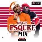Best Of P-Square Mixtape – DJ Btunes