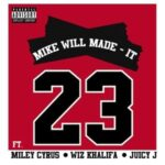 Mike WiLL Made-It – 23 (ft. Miley Cyrus, Wiz Khalifa, Juicy J)