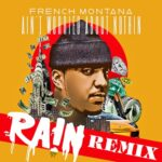 French Montana – Ain't Worried About Nothin + Remix