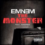 Eminem (ft. Rihanna) – The Monster