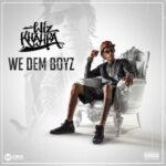 Wiz Khalifa – We Dem Boyz